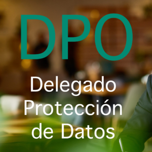 DPO ¿Necesita mi empresa un Delegado de Protección de Datos?